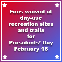The NFGT is waiving fees at day-use recreation sites Feb. 15 for Presidents' Day.