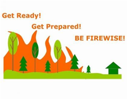Get Ready! Get Prepared! Be Firewise!