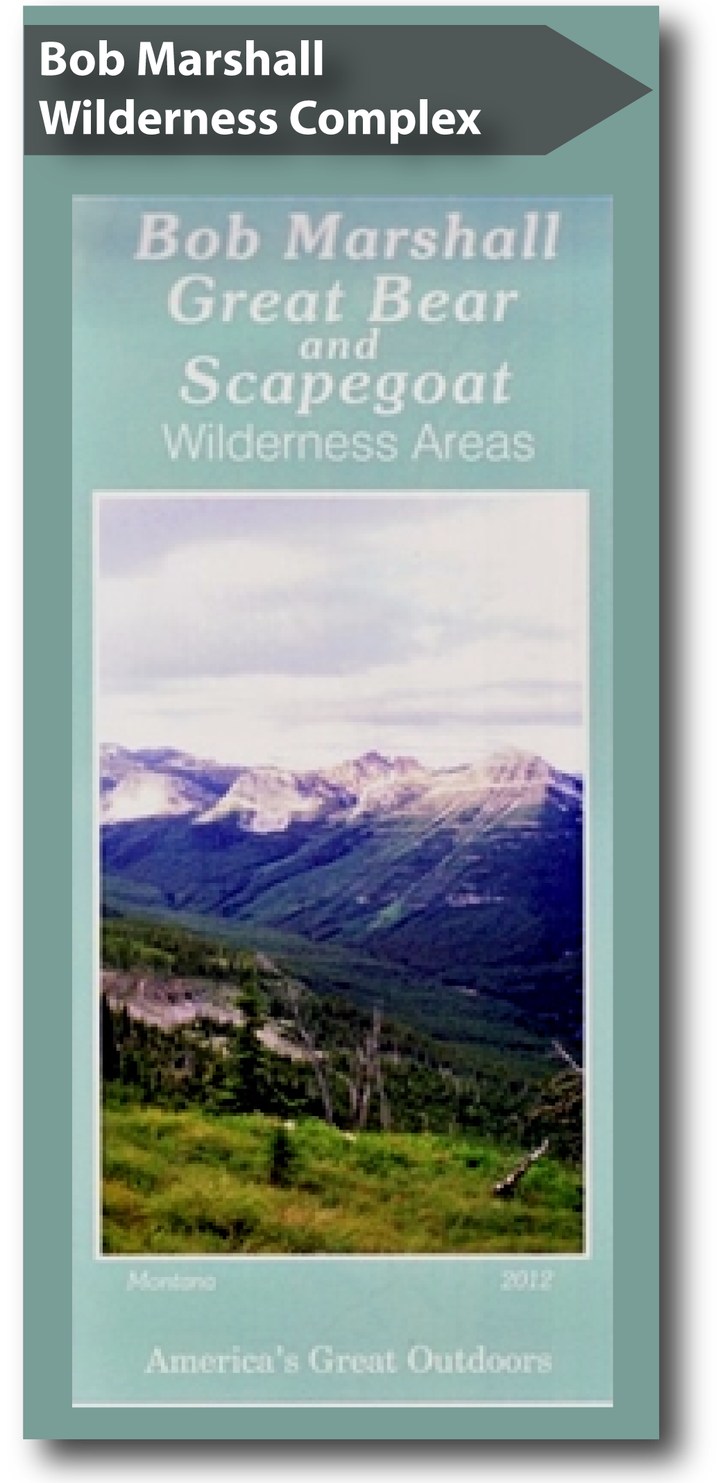 Cover for the Bob Marshall, Great Bear and Scapegoat Wildernesses