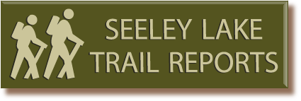 Click here to read the latest Seeley Lake Ranger District trail condition reports