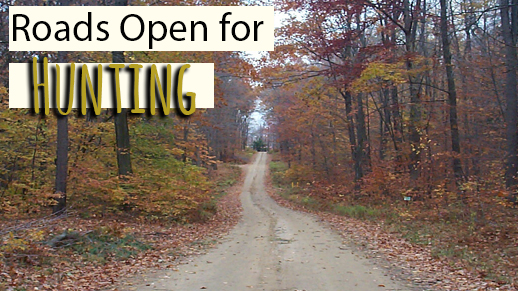 Roads open for hunting season