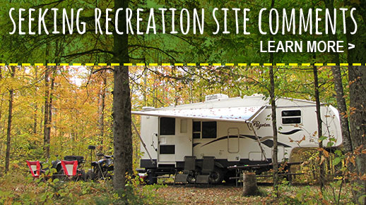 Share your input of recreation sites across the forest.