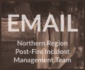 Click here to send an email to the Post-Fire Incident Management Team in Region 1