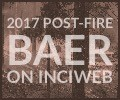 Click here to visit the 2017 Post-Fire BAER IMT Inciweb Page (Opens in a new tab)