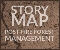 Click here to visit the Story Map of Post-Fire Management in the Northern Region Forest Service
