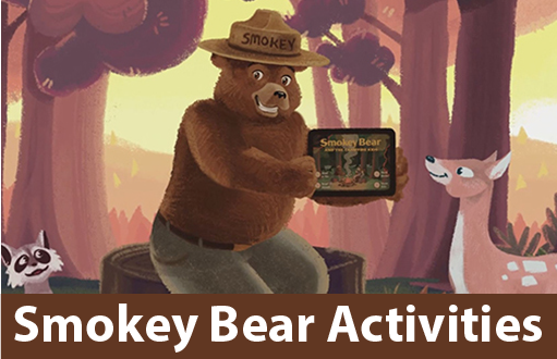 Click here for Smokey Bear activities and fun