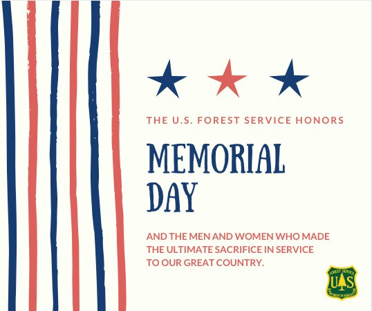 The Forest Service honors the men and women who made the ultimate sacrifice for our great country.