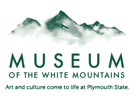 Museum of the White Mountains - Art and Culture come to life at Plymouth State.
