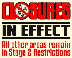 Closures in Effect All other areas remain in stage 2 restrictions