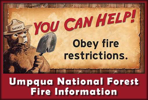 Fire Information - You Can Help! Obey fire restrictions.