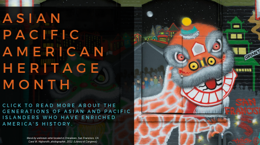 May is Asian Pacific American Heritage Month.