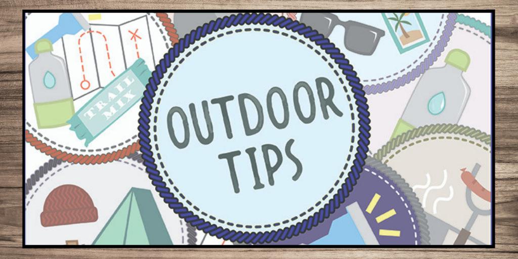 Outdoor tips