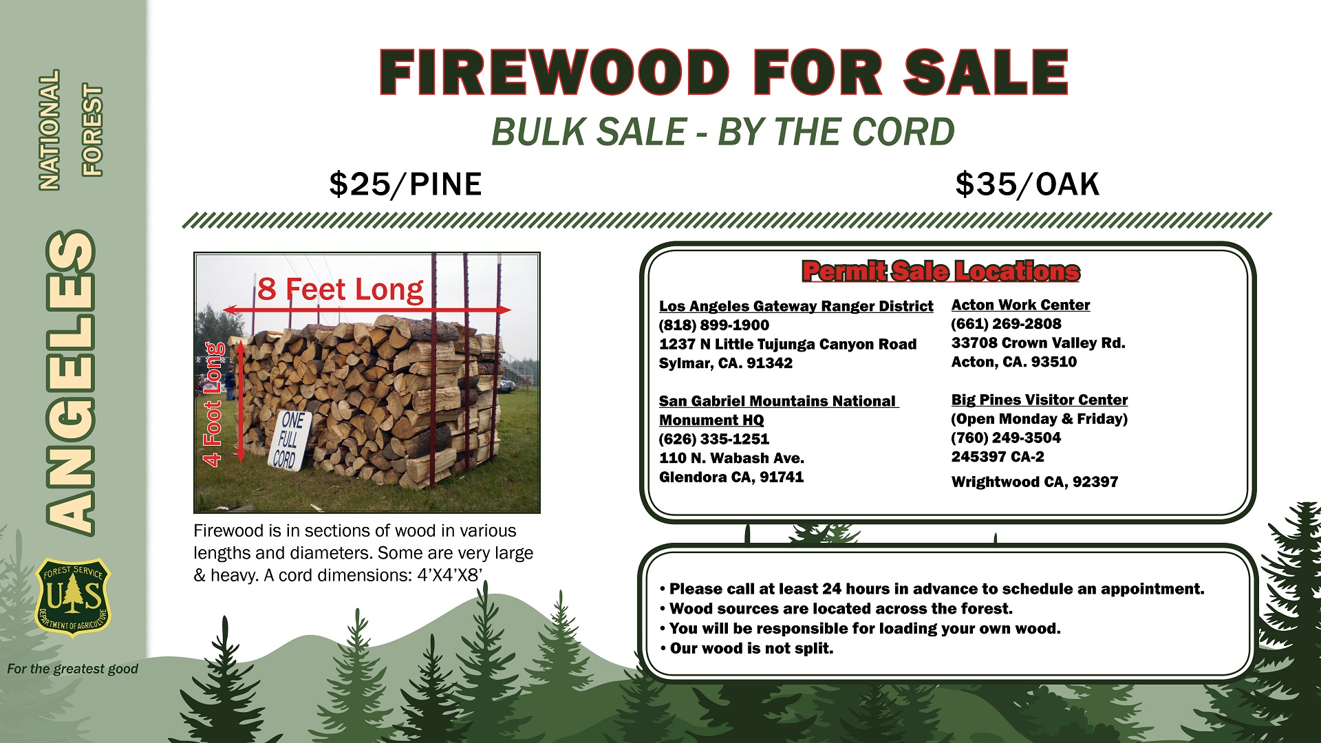 We sell cords of firewood $25/pine and $35/oak. Please call your local Forest Service office for inf