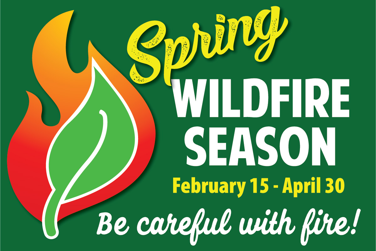 Spring Fire Season Feb. 15-April 30