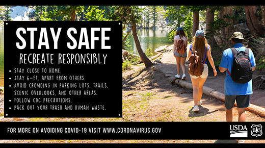 Stay Safe - Recreate Responsibly - Stay close to home, stat 6 ft apart, avoid crowding, pack it out