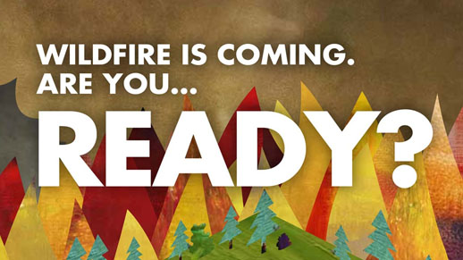 Wildfire is coming, are you ready?