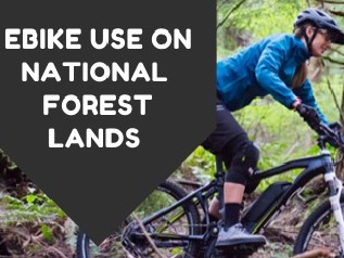 Woman rides a bike and a banner reads Ebike use on National Forests