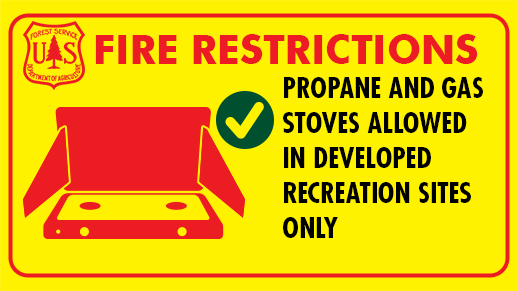 Propane and gas stoves in developed recreation sites only.