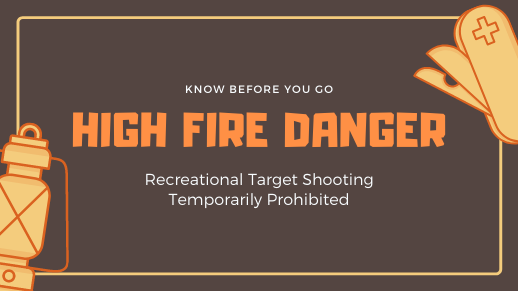 High Fire Danger, recreational target shooting temporarily prohibited