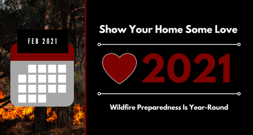 Show your home some love; Wildfire Preparedness Is Year-Round