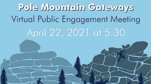 Join us April 22 for a  Pole Mountain Gateways Virtual Public Engagement Session.