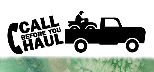 Graphic of a pick-up truck with an ATV in the bed. Message says 'Call Before You Haul'.