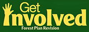 Get involved: Forest Plan Revision