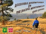 Learn About Accessible Adventures in Pacific Northwest National Forests
