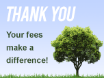 Thank you: your fees make a difference.