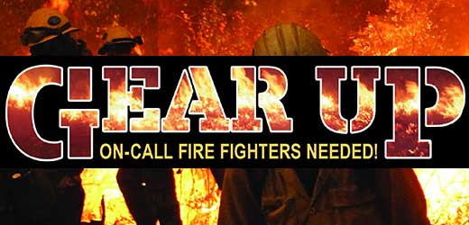 Gear Up! On Call Fire Fighters Needed!