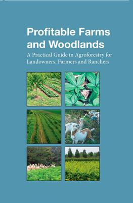 Photo of Publication:  Profitable Farms and Woodlands: A Practical Guide in Agroforestry for Landowners, Farmers and Ranchers. Forest Service