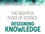 Photo of The Rightful Place of Science: Designing Knowledge, book cover