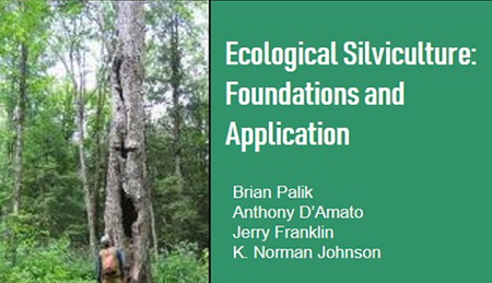 Photo of Ecological Silviculture: Foundations and Application  Mock up of book cover; this is not the publishers image, but rather one I developed for presentations