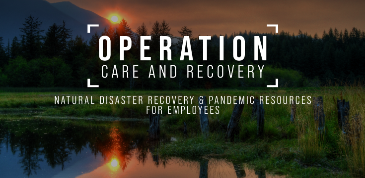 A scenic picture of a lake, sun setting and forest in the background with the words Operation Care and Recovery; natural disaster recovery & pandemic resources for employees
