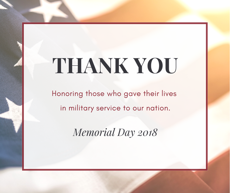 Art: Thank you. Honoring those who gave their lives in military service to our nation. Memorial Day 2018.