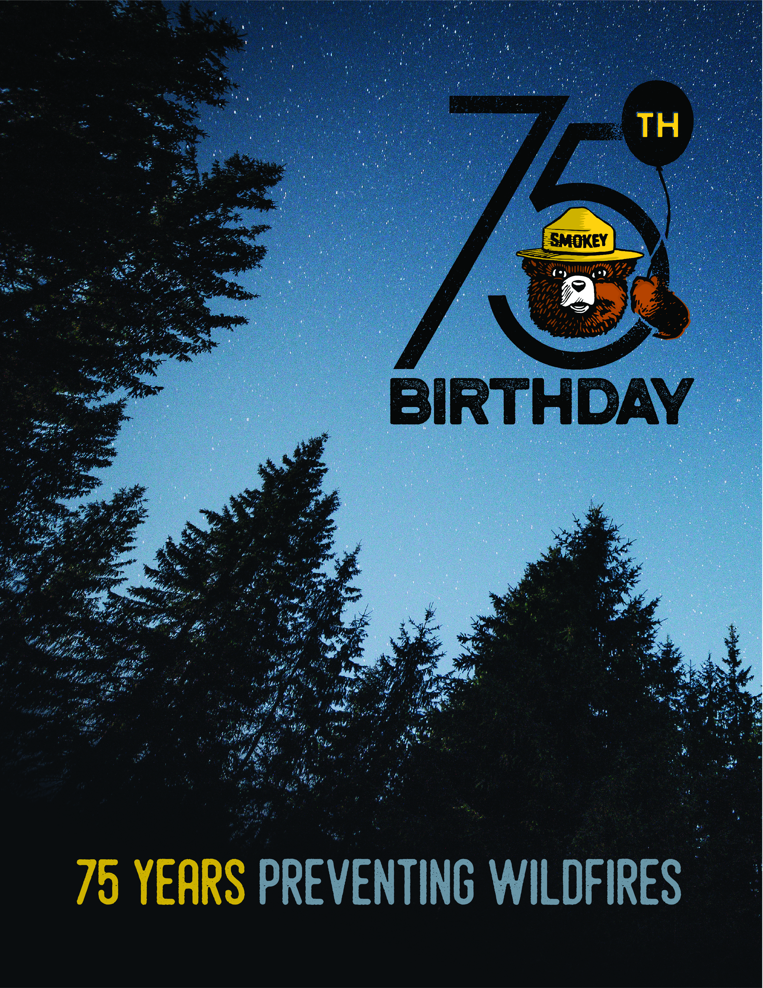 75th Smokey's Birthday, 75 years of preventing wildfires.
