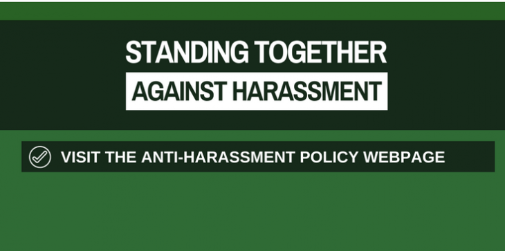 Standing Together Against Harassment - Visit the Anti-Harassment Policy Webpage