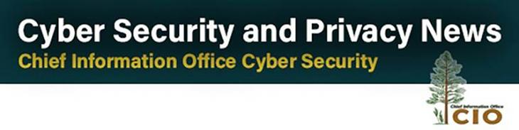 Header: Cyber Security and Privacy News, Chief Information Office