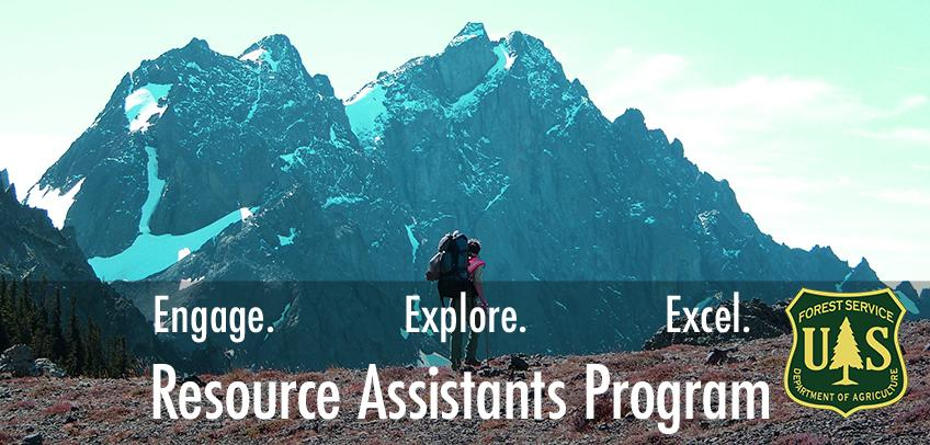 Photo of a mountain climber looking up at a snow-capped peak. Text reads Resource Assistants Program Engage Explore Excel. Forest Service shield in corner.