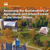 A cover for the publication Assessing the Sustainability of Agricultural and Urban Forests in the United States