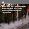 A publication cover that reads Research and Development Wildland Fire and Fuels Accomplishments and Outcomes